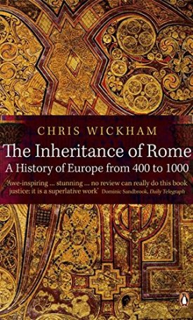 The Inheritance of Rome - A History of Europe from 400 to 1000