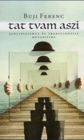 Tat tvam aszi - szolipszizmus és tradicionális metafizika