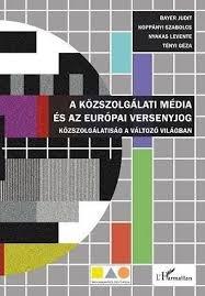 A közszolgálati média és az európai versenyjog -  Közszolgálatiság a változó világban
