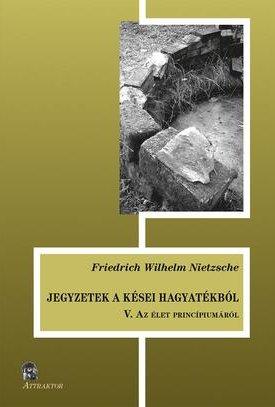 Jegyzetek a kései hagyatékból V. Az élet princípiumáról