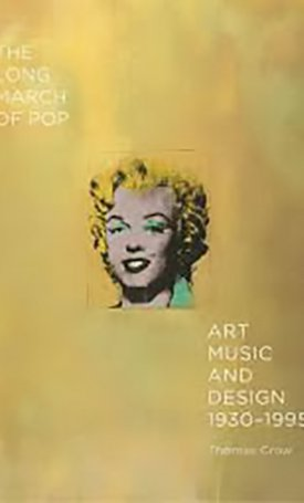 The Long March of Pop - Art, Music, and Design, 1930–1995
