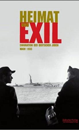 Heimat und Exil - Emigration der deutschen Juden nach 1933