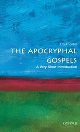 The Apocryphal Gospels  - A Very Short Introduction
