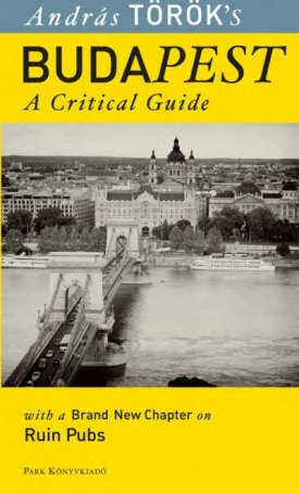 Budapest - A Critical Guide 2014 (With a Brand New Chapter on Ruin Pubs)