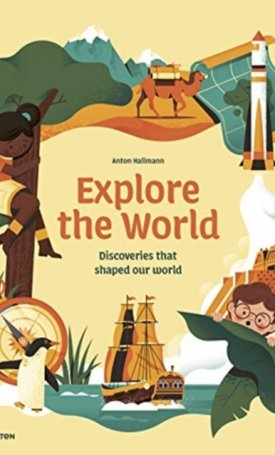 Explore the World - Discioveries that shaped our world