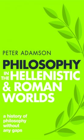 Philosophy in the Hellenistic and Roman Worlds - A History of Philosophy without any gaps, Volume 2