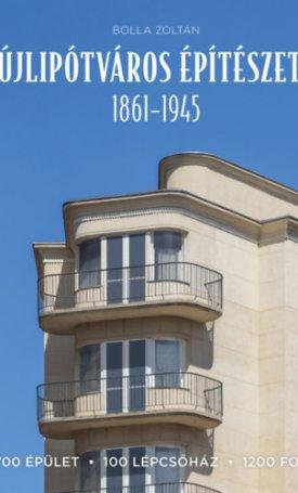 Újlipótváros építészete 1861-1945