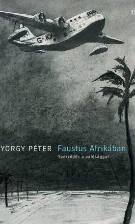 Faustus Afrikában- Szerződés a valósággal
