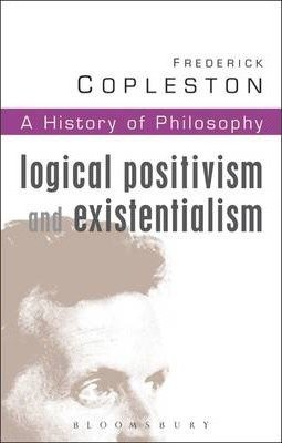 History of Philosophy Volume 11  - Logical Postivism and Existentialism