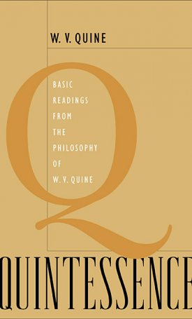 Quintessence - Basic Readings from the Philosophy of W.V. Quine
