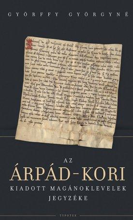 Az Árpád-kori kiadott magánoklevelek jegyzéke