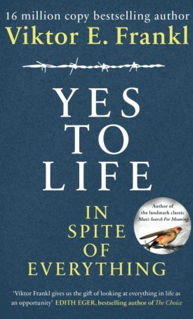 Yes to Life - In Spite of Everything