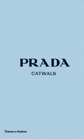 Prada - Catwalk - The Complete Collections