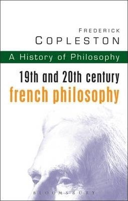History of Philosophy Volume 9 - 19th and 20th Century French Philosophy
