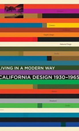 California Design, 1930-1965 - Living in a Modern Way