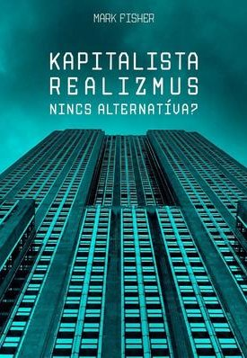 Kapitalista realizmus- Nincs alternatíva?