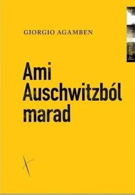 Ami Auschwitzb�l marad