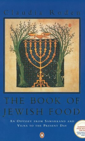 The Book of Jewish Food - An Odyssey from Samarkand to New York.