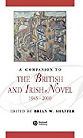 Companion to the British and Irish Novel, A -  1945-2000