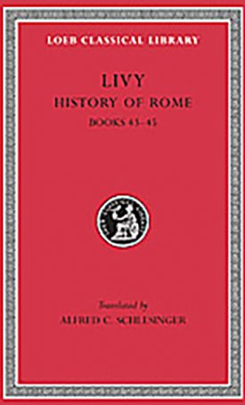 History of Rome, Volume XIII Books 43-45 - L396