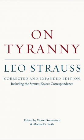 On Tyranny -  Corrected and Expanded Edition, Including the Strauss-Kojève Correspondence