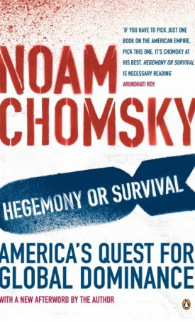 Hegemony or Survival - America`s Quest for Global Dominance