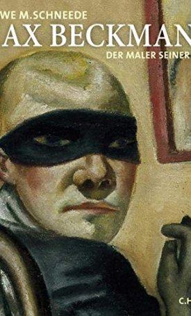 Max Beckmann - Der Maler seiner Zeit