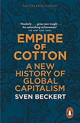 Empire of Cotton  - A Global History