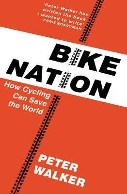 Bike Nation - How Cycling Can Save the World