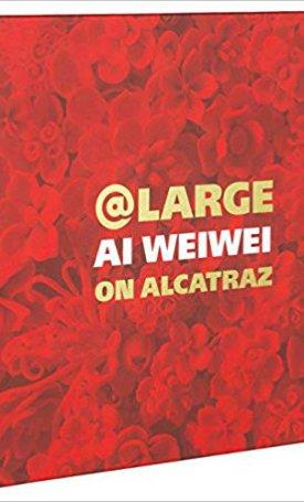 At Large - Ai Weiwei on Alcatraz