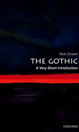 The Gothic- A Very Short Introduction
