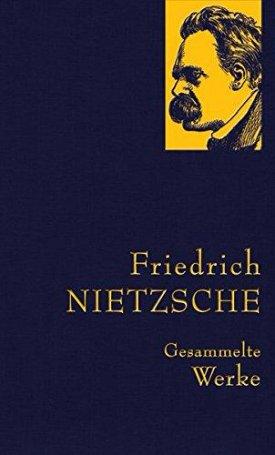 Gesammelte Werke - Friedrich Nietzsche