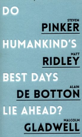 Do Humankind`s Best Days Lie Ahead?