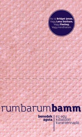 Rumbarumbamm. Ez egy kibaszott karanténnapló