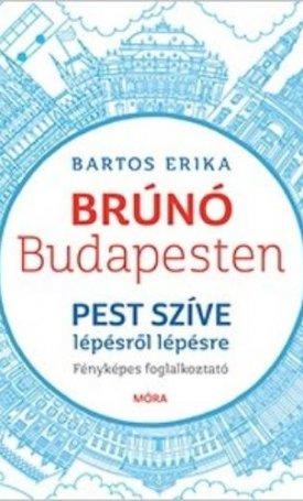Pest szíve lépésről lépésre - Brúnó Budapesten 3. /Fényképes foglalkoztató/