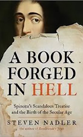 Book Forged in Hell, A - Spinoza's Scandalous Treatise and the Birth of the Secular Age