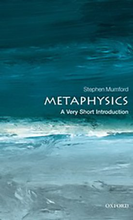 Metaphysics - A Very Short Introduction