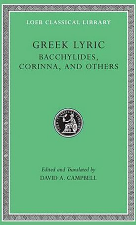 The Greek Lyric IV: Bacchylides, Corinna, and Others - L461