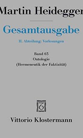 Gesamtausgabe Bd.63 - Ontologie. Hermeneutik der Faktizitͤ
