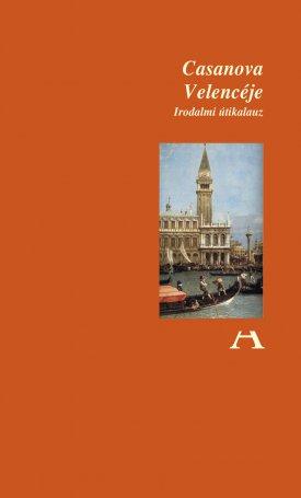 Casanova Velencéje - Irodalmi útikalauz