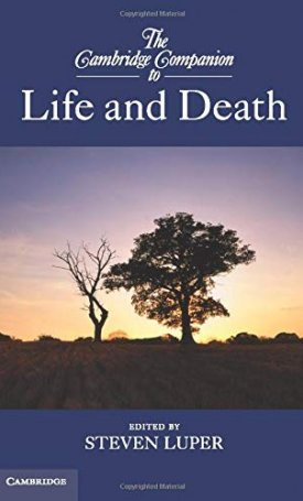 The Cambridge Companion to Life and Death
