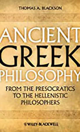 Ancient Greek Philosophy - From the Presocratics to the Hellenistic Philosophers