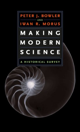 Making Modern Science - A Historical Survey
