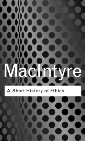 A Short History of Ethics - A History of Moral Philosophy from the Homeric Age to the 20th Century