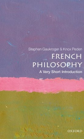 French Philosophy - A Very Short Introduction