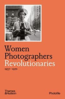 Revolutionaries - 1937-1970 - Women Photographers