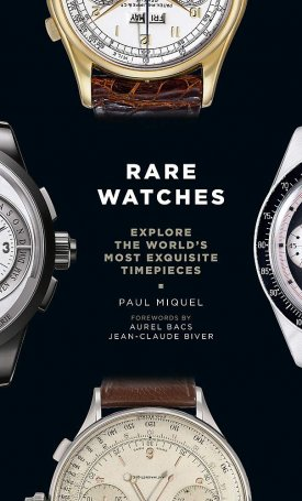 Rare Watches : Explore the World´s Most Exquisite Timepieces