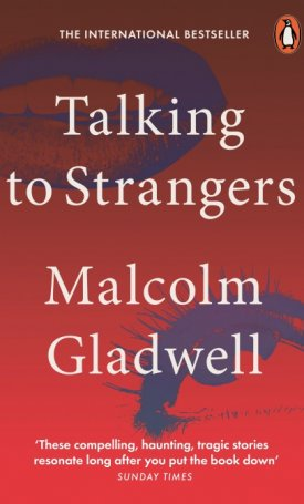 Talking to Strangers - What We Should Know about the People We Don`t Know