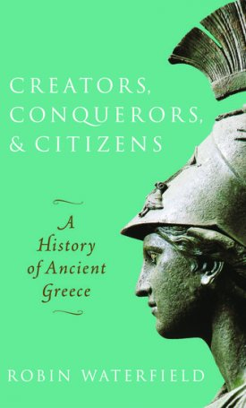 Creators, Conquerors, and Citizens - A History of Ancient Greece