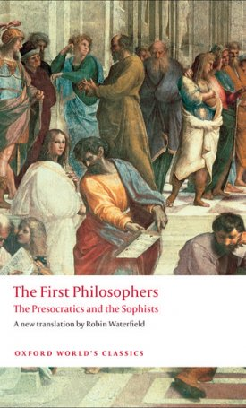 The First Philosophers - The Presocratics and Sophists